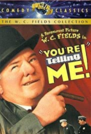 You're Telling Me! (1934) Poster - Movie Forum, Cast, Reviews
