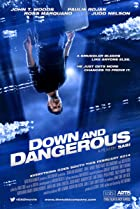 Down and Dangerous (2013) Poster