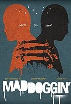 Maddoggin'