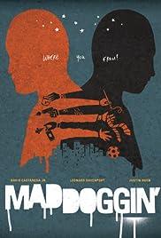 Maddoggin' Poster