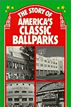Image of The Story of America's Classic Ballparks