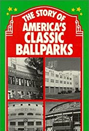 The Story of America's Classic Ballparks Poster
