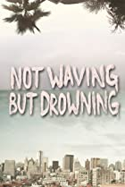 Image of Not Waving But Drowning