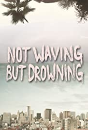 Not Waving But Drowning (2012) Poster - Movie Forum, Cast, Reviews