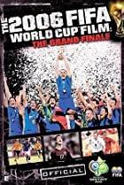 Image of The Fifa 2006 World Cup Film: The Grand Finale