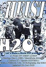 Heist H2O