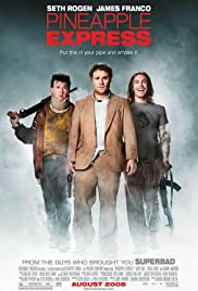 Pineapple Express (2008) Poster - Movie Forum, Cast, Reviews