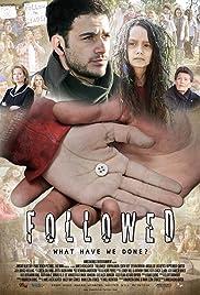 Followed(2011) Poster - Movie Forum, Cast, Reviews