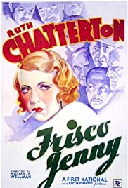 Frisco Jenny(1932) Poster - Movie Forum, Cast, Reviews
