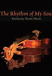 The Rhythm of My Soul: Kentucky Roots Music Poster