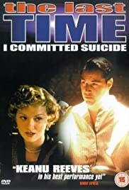 The Last Time I Committed Suicide (1997) Poster - Movie Forum, Cast, Reviews