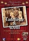 """""""Tadellöser & Wolff"""""""