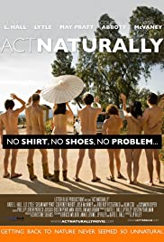 Act Naturally (2011) Poster - Movie Forum, Cast, Reviews