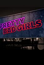 Image of Pretty Bad Girls