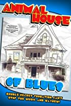Image of Animal House of Blues: How a Community Helped Create a Hollywood Blockbuster or Two