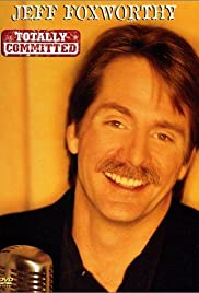 Jeff Foxworthy: Totally Committed (1998) Poster - TV Show Forum, Cast, Reviews