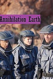 Annihilation Earth(2009) Poster - Movie Forum, Cast, Reviews