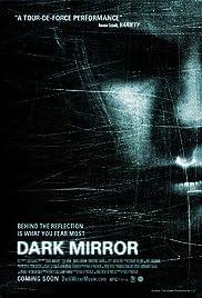 Dark Mirror(2007) Poster - Movie Forum, Cast, Reviews