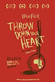 Throw Down Your Heart (2008) Poster - Movie Forum, Cast, Reviews