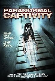 Paranormal Captivity Poster