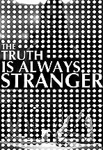 ...The Truth Is Always Stranger