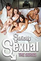Image of Strictly Sexual: The Series