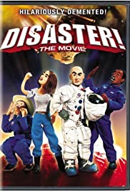 Disaster! (2005) Poster - Movie Forum, Cast, Reviews