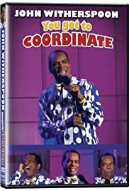 John Witherspoon: You Got to Coordinate Poster