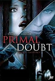 Primal Doubt(2007) Poster - Movie Forum, Cast, Reviews