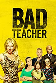 Bad Teacher Poster - TV Show Forum, Cast, Reviews