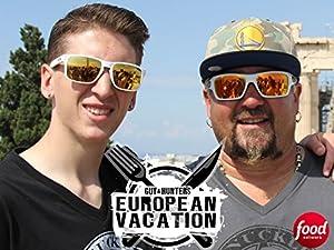 Guy & Hunter's European Vacation