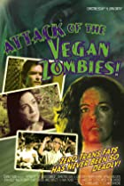 Image of Attack of the Vegan Zombies!