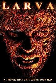 Larva(2005) Poster - Movie Forum, Cast, Reviews