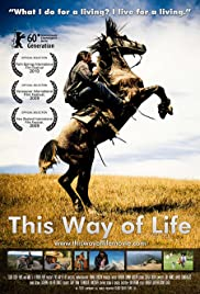This Way of Life (2009) Poster - Movie Forum, Cast, Reviews