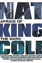 Image of Nat King Cole: Afraid of the Dark
