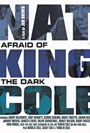 Nat King Cole: Afraid of the Dark Poster