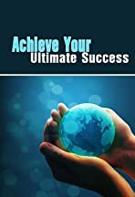Achieve Your Ultimate Success