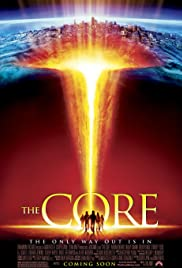 The Core (2003) Poster - Movie Forum, Cast, Reviews