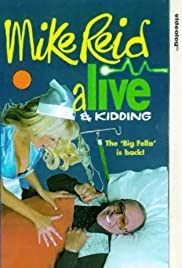 Mike Reid: Alive and Kidding Poster