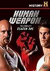 """Human Weapon"""