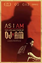 Image of As I AM: The Life and Times of DJ AM