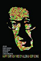 Happy Birthday Woody Allen & Keep Going (2012) Poster