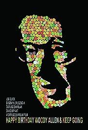 Happy Birthday Woody Allen & Keep Going Poster