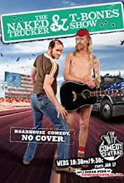 The Naked Trucker and T-Bones Show Poster - TV Show Forum, Cast, Reviews