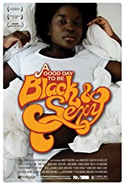 A Good Day to Be Black & Sexy (2008) Poster - Movie Forum, Cast, Reviews