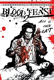 Blood Feast 2: All U Can Eat (2002) Poster - Movie Forum, Cast, Reviews