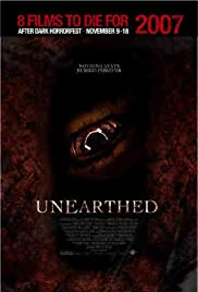 Unearthed (2007) Poster - Movie Forum, Cast, Reviews