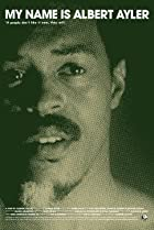 Image of My Name Is Albert Ayler