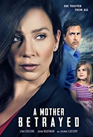 A Mother Betrayed (2015) Poster - Movie Forum, Cast, Reviews