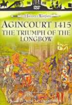 Agincourt 1415: The Triumph of the Longbow